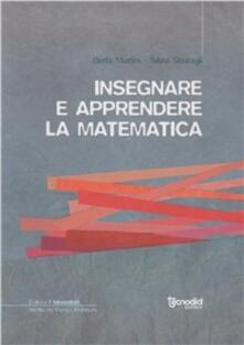 Insegnare e apprendere la matematica - Berta Martini,Silvia Sbaragli - copertina