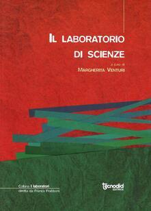 Il laboratorio di scienze - Margherita Venturi - copertina