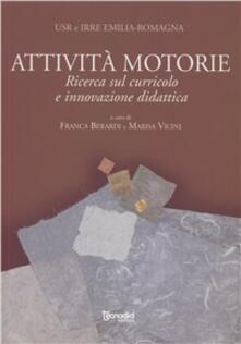 Attività motorie. Ricerca sul curricolo e innovazione didattica - Franca Berardi,Marisa Vicini - copertina