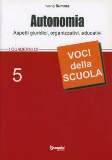 Autonomia. Aspetti giuridici, organizzativi, educativi - Ivana Summa - copertina