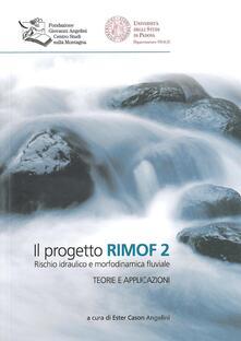 Il progetto RIMOF 2. Rischio idraulico e morfodinamica fluviale - copertina