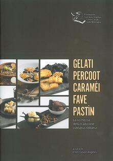 Squillogame.it Gelati percoot caramèi fave pastìn. La ricchezza della tradizione culinaria zoldana Image