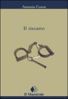 Il riscatto - Antonio Cossu - copertina