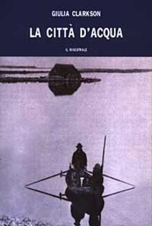 La città d'acqua - Giulia Clarkson - copertina