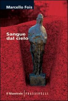 Sangue dal cielo - Marcello Fois - copertina
