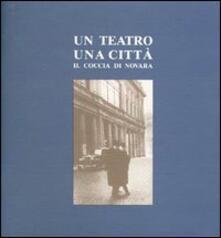 Un teatro, una città. Il Coccia di Novara - copertina