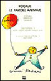 Rodari. Le parole animate. Testi, illustrazioni, testimonianze e didattica