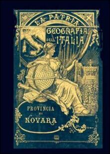 Provincia di Novara. La patria (rist. anast., 1891) - Gustavo Strafforello - copertina