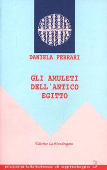 Gli amuleti dell'antico Egitto - Daniela Ferrari - copertina