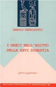 I greci nell'Egitto della XXVI dinastia - Sergio Pernigotti - copertina