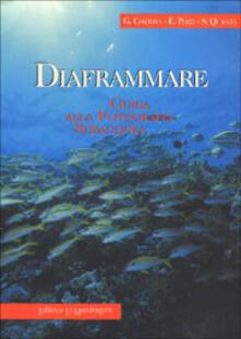 Diaframmare. Guida alla fotografia subacquea - Giuseppe Cortona,Enrico Pozzi,Sergio Quaglia - copertina