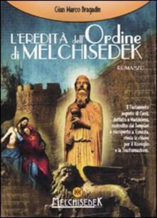 L' eredità dell'Ordine di Melchisedek - Gian Marco Bragadin - copertina