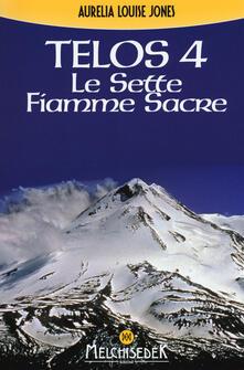 Telos. Vol. 4: Le Sette Fiamme Sacre. - Aurelia L. Jones - copertina