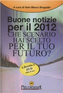 Buone notizie per il 2012 - Gian Marco Bragadin - copertina