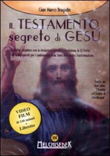 Il testamento segreto di Gesù. DVD. Con libro - Gian Marco Bragadin - copertina