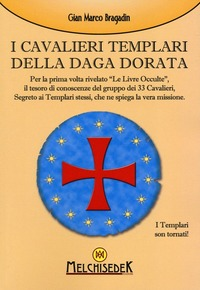I I cavalieri templari della Daga dorata - Bragadin Gian Marco - wuz.it