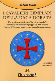 I cavalieri templari della Daga dorata - Gian Marco Bragadin - copertina