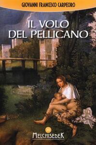 Il volo del pellicano - Giovanni Francesco Carpeoro - copertina