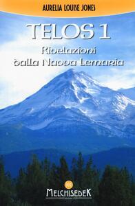 Telos. Vol. 1: Rivelazioni della Nuova Lemuria. - Aurelia L. Jones - copertina