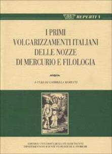 Per una storia della fortuna postmedievale di Marziano Capella: i primi volgarizzamenti italiani delle «Nozze di Mercurio» e «Filologia» - copertina