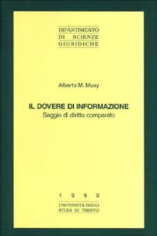 Il dovere di informazione. Saggio di diritto comparato - Alberto M. Musy - copertina