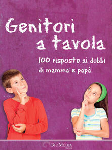 Genitori a tavola. 100 risposte ai dubbi di mamma e papà - Giorgio Donegani,Barbara Perego - copertina