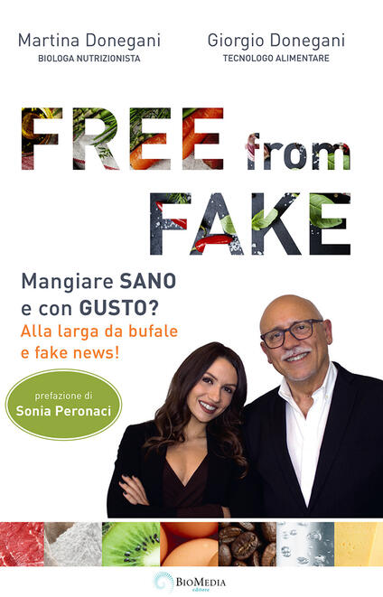 Free from fake. Mangiare sano e con gusto? Alla larga da bufale e fake news! - Giorgio Donegani,Martina Donegani - copertina