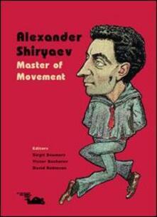 Alexander Shiryaev. Master of Movement. Ediz. inglese - copertina