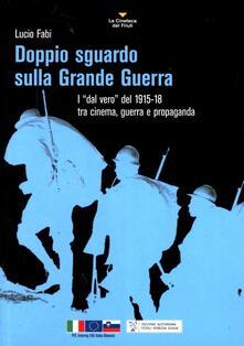 Doppio sguardo sulla grande guerra. 2 DVD. Con libro - Lucio Fabi - copertina