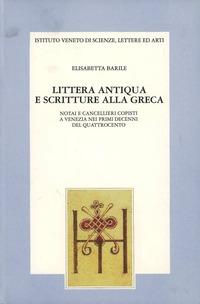 Littera antiqua e scritture alla greca. Notai e cancellieri copisti a Venezia nei primi decenni del Quattrocento
