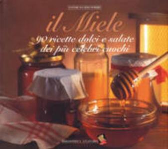 Il miele. 90 ricette dolci e salate dei più celebri cuochi - copertina