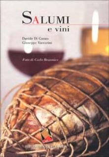 Salumi e vini - Davide Di Corato,Giuseppe Vaccarini - copertina