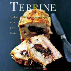 Terrine. Verdure, carni, pesci, frutta - Catherine Quévremont - copertina