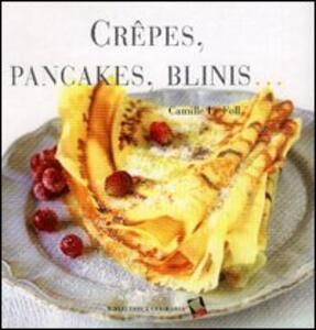 Crêpes, pancakes, blinis...