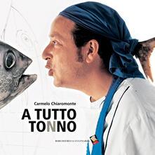 A tutto tonno - Carmelo Chiaramonte - copertina