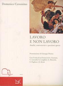 Lavoro e non lavoro. Analisi, controversie e questioni aperte - Domenico Cersosimo - copertina