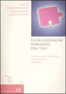 Globalizzazione istruzioni per l'uso. Comportamenti individuali, regole del gioco, istituzioni - copertina