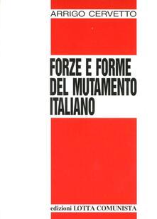Forze e forme del mutamento italiano - Arrigo Cervetto - copertina