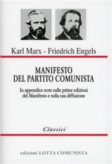 Manifesto del Partito Comunista. In appendice: note sulle prime edizioni del Manifesto e sulla sua diffusione - Karl Marx,Friedrich Engels - copertina