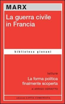 La guerra civile in Francia-La forma politica finalmente scoperta - Karl Marx - copertina