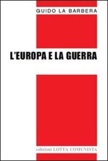 L' Europa e la guerra - Guido La Barbera - copertina