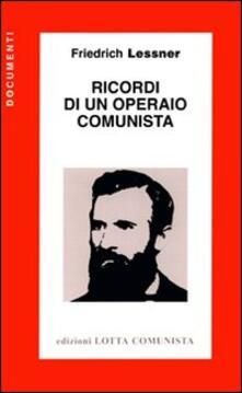 Ricordi di un operaio comunista - Friedrich Lessner - copertina