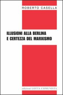 Illusioni alla berlina e certezza del marxismo
