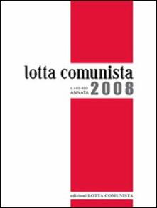 Lotta comunista. Annata 2008 - copertina