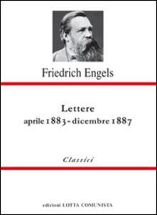 Lettere. Aprile 1883-dicembre 1887 - Friedrich Engels - copertina
