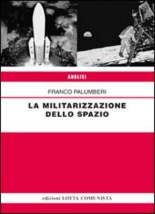 La militarizzazione dello spazio - Franco Palumberi - copertina