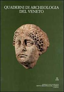 Quaderni di archeologia del Veneto. Vol. 9