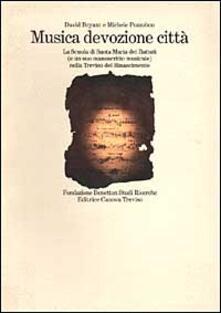 Musica devozione città. La Scuola di Santa Maria dei Battuti - David Bryant,Michele Pozzobon - copertina