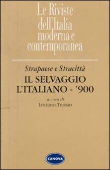 Strapaese e Stracittà. «Il Selvaggio» «L'Italiano» «900» - copertina