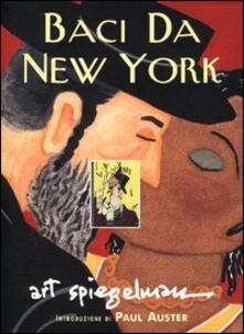 Baci da New York - Art Spiegelman,Paul Auster - copertina
